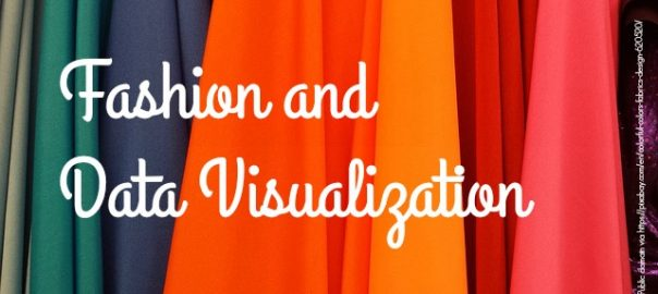 """Decorative image of colorful fabrics with the words """"Fashion and Data Visualization"""" superimposed"""